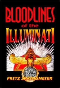Bloodlines of the Illuminati by Fritz Springmeier