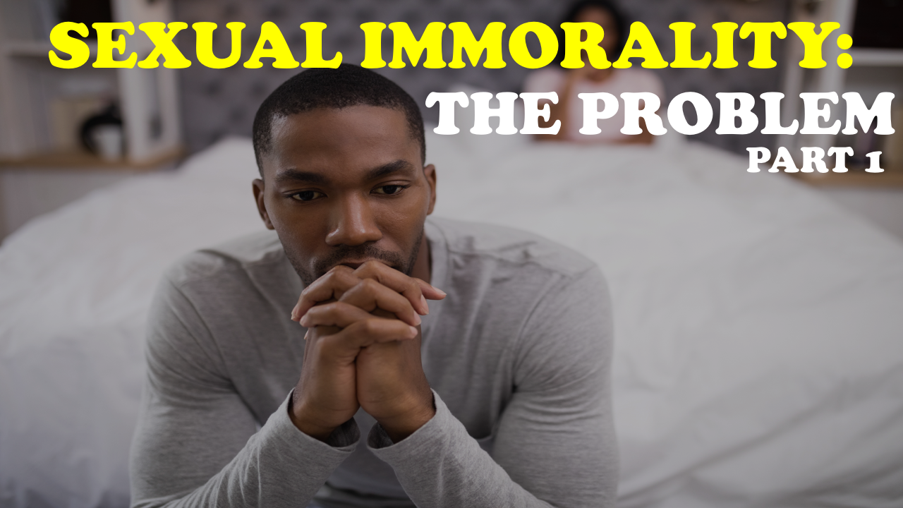 Sexual_Immorality_the_Problem