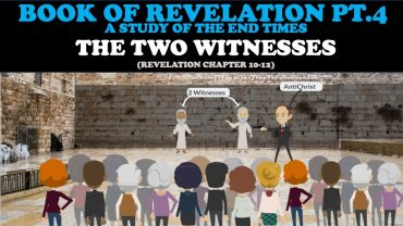 BOOK OF REVELATION (PT. 4): THE TWO WITNESSES