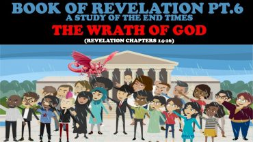 BOOK OF REVELATION (PT. 6): THE WRATH OF GOD
