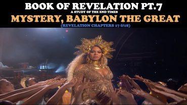 BOOK OF REVELATION (PT. 7): MYSTERY, BABYLON THE GREAT